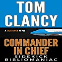 Tom Clancy Commander in Chief: A Jack Ryan Novel: Sidekick Audiobook by  Bibliomaniac, Audrey S. Holbrook Narrated by Randal Schaffer