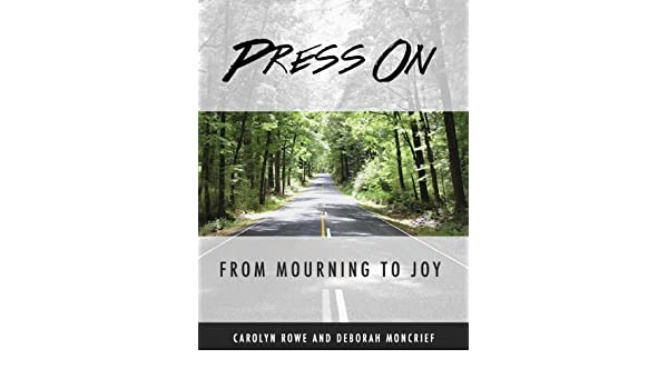 Press On...From Mourning to Joy
