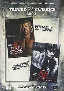Tagged Classics 2003: Bad Blood/Vengeance
