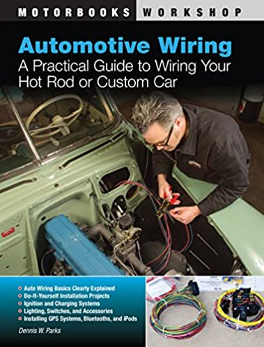 Car wiring books wire center automotive wiring a practical guide to wiring your hot rod or rh amazon com car wiring diagram books car electrical wiring books asfbconference2016 Gallery