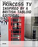 Princess TV: Inspired by a British tabloid editorial