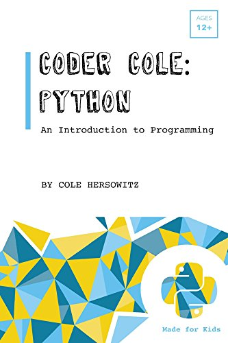 Coder Cole: Python: An Introduction to Programming