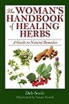 The Woman's Handbook of Healing Herbs...