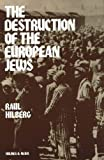 The Destruction of the European Jews by Raul Hilberg front cover