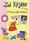 Zoé Kézako, tome 6 : J'ai une copine d'enfer ! par Saüquère-Hubert