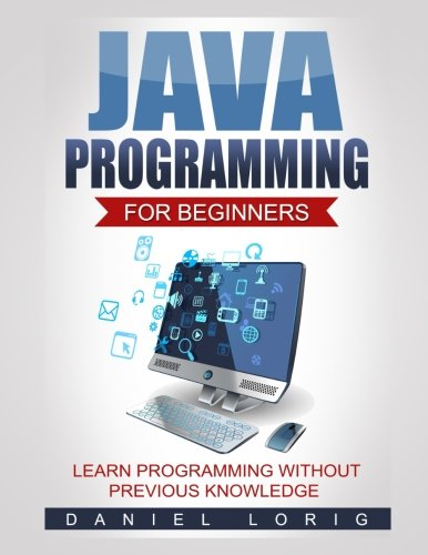 Java Programming for Beginners Learn Programming without Previous Knowledge [Lorig, Daniel] (Tapa Blanda)