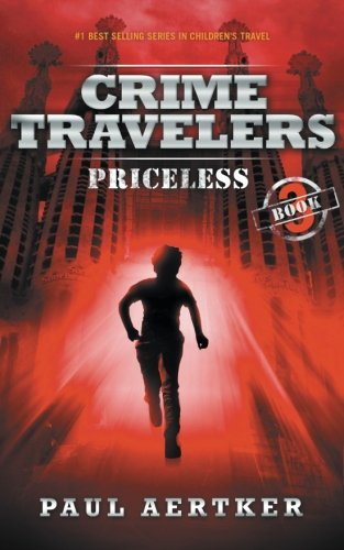 Priceless: Crime Travelers Spy School Mystery & International Adventure Series Book 3