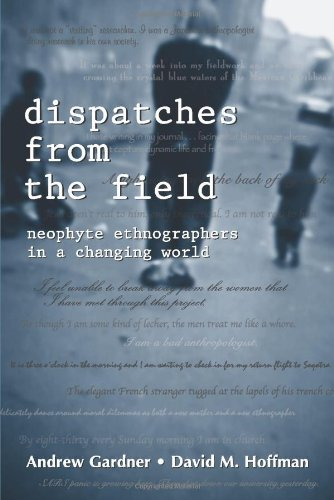 Dispatches from the Field: Neophyte Ethnographers in a...