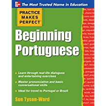 Practice Makes Perfect Beginning Portuguese (Practice Makes Perfect Series)