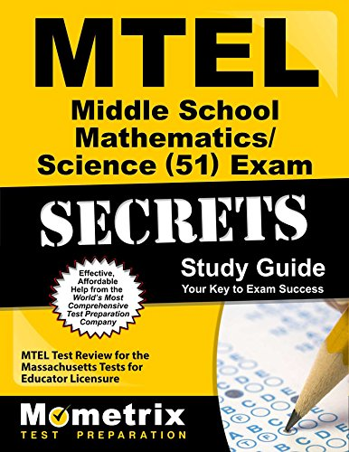 MTEL Middle School Mathematics/Science (51) Exam Secrets Study Guide: MTEL Test Review for the Massachusetts Tests for Educator Licensure