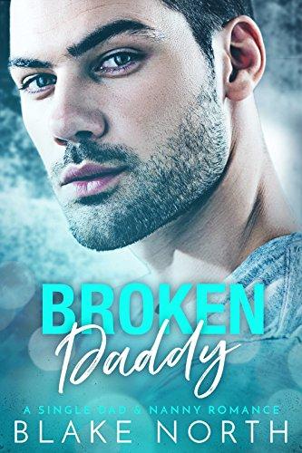 Broken Daddy: A Single Dad & Nanny Romance cover