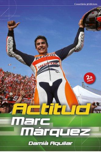 Descargar Libro Actitud Marc Márquez Damià Aguilar Morell