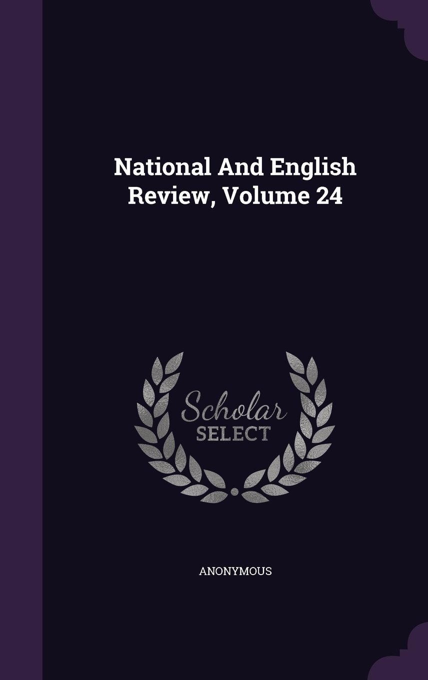 Download National And English Review, Volume 24 PDF