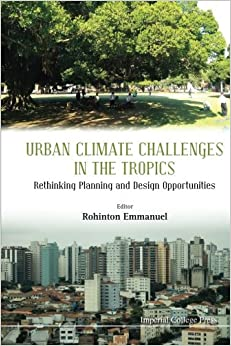 Book Urban Climate Challenges In The Tropics: Rethinking Planning And Design Opportunities
