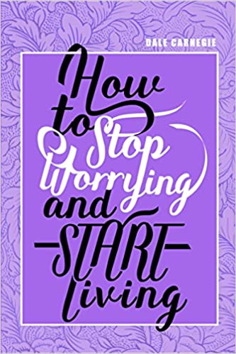 How to stop worrying and start living- Best books to read