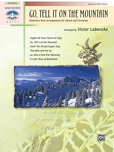 Go, Tell It on the Mountain: Distinctive Duet Arrangements for Advent and Christmas (Sacred Performer Duet Collections)