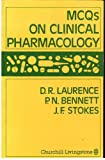 MCQs in Clinical Pharmacology, R. Laurence and P. N. Bennett, 0443027862