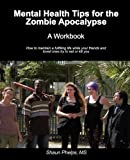 img - for Mental Health Tips for the Zombie Apocalypse: A Workbook book / textbook / text book