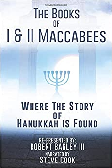 Book The Books of I and II Maccabees - Where the Story of Hanukkah Is Found: 1-2