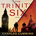 The Trinity Six Audiobook by Charles Cumming Narrated by John Lee