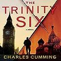 The Trinity Six Hörbuch von Charles Cumming Gesprochen von: John Lee