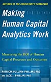 img - for Making Human Capital Analytics Work: Measuring the ROI of Human Capital Processes and Outcomes book / textbook / text book