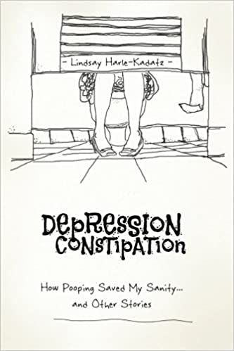 Depression Constipation: How Pooping Saved My Sanity   and