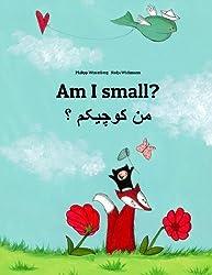 Am I small? Men kewecheakem?: Children's Picture Book English-Persian/Farsi (Dual Language/Bilingual Edition) (English and Persian Edition)