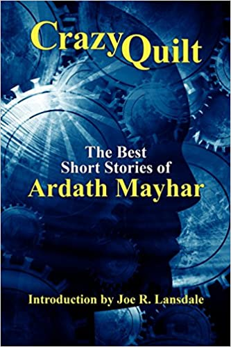 Crazy Quilt: The Best Short Stories of Ardath Mayhar: Ardath ... : the quilt short story - Adamdwight.com