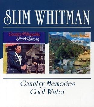 2b76ffd23f72 Slim Whitman - Country Memories Cool Water   Slim Whitman - Amazon.com Music