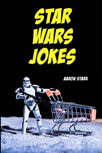 Star Wars Jokes: Unofficial Jokes for Star Wars Fans