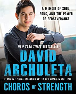 Chords of Strength: A Memoir of Soul, Song and the Power of Perseverance by [Archuleta, David]
