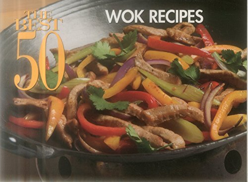 The Best 50 Wok Recipes by Bristol Publishing Staff