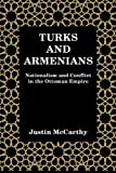 Turks and Armenians: Nationalism and Conflict in the Ottoman Empire