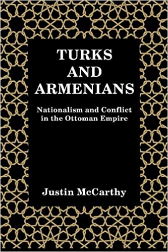 Turks And Armenians Nationalism And Conflict In The Ottoman Empire
