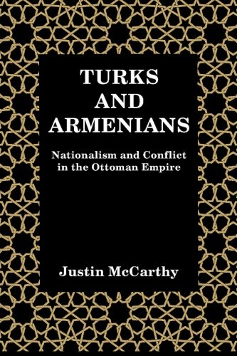 Turks and Armenians: Nationalism and Conflict in the Ottoman - Pinnacle Turkey