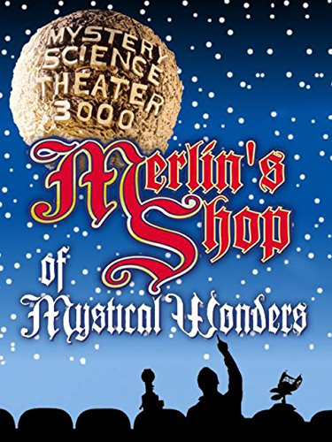 Mystery Science Theater 3000- Merlin's Shop of Mystical Wonders ()