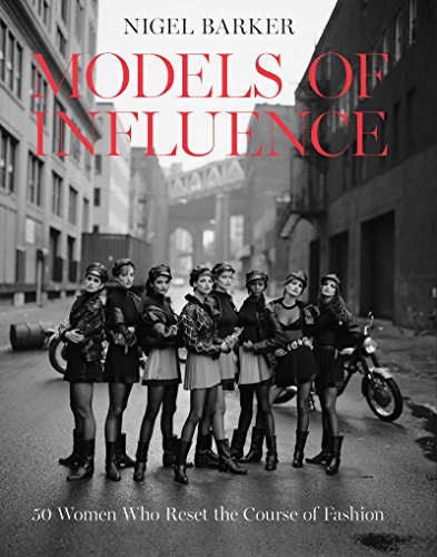 Image of Models of Influence: 50 Women Who Reset the Course of Fashion