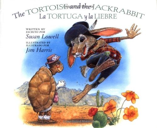 The Tortoise and the Jackrabbit/La tortuga y la Liebre (English, Multilingual and Spanish Edition)