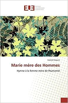 Book Marie mère des Hommes: Hymne à la femme mère de l'humanité (Omn.Univ.Europ.) (French Edition)