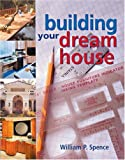 Building Your Dream House, William Perkins Spence, 1402700865