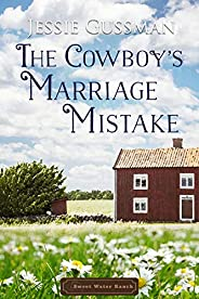 The Cowboy's Marriage Mistake (Sweet Water Ranch Western Cowboy Roma