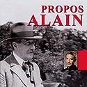 Les propos | Livre audio Auteur(s) :  Alain Narrateur(s) : Jean-Pierre Lorit