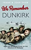 We Remember Dunkirk, Frank Shaw and Joan Shaw, 0091941547