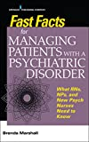 img - for Fast Facts for Managing Patients with a Psychiatric Disorder: What RNs, NPs, and New Psych Nurses Need to Know book / textbook / text book