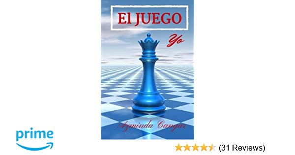 Amazon.com: El Juego: Yo (Volume 1) (Spanish Edition) (9781512216141): Azminda Cangar, Daniela Romero: Books
