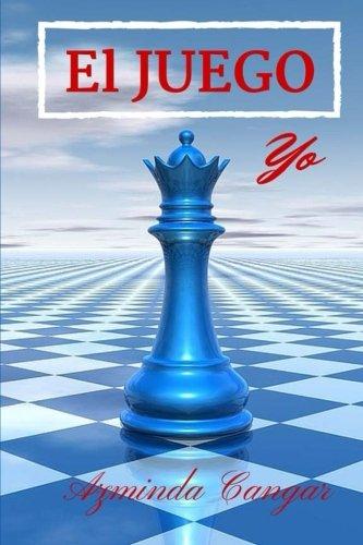 El Juego: Yo (Volume 1) (Spanish Edition) [Azminda Cangar] (Tapa Blanda)