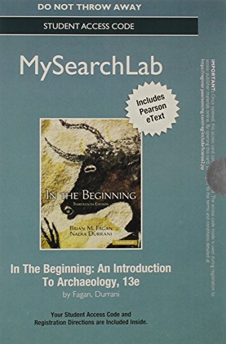 MySearchLab with Pearson eText -- Standalone Access Card -- for In the Beginning: An Introduction to Archaeology (13th E