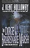 The Dirge of Briarsnare Marsh (A Dark Hollows Mystery) (Volume 2)