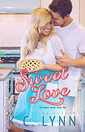 Sweet Love (The Sweet Series Book 1) - Kindle edition by K